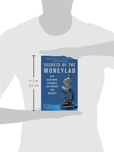 Secrets of the Moneylab: How Behavioral Economics Can Improve Your Business