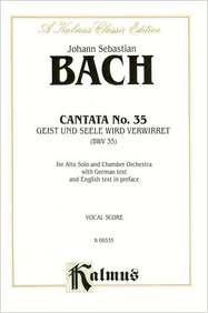 Cantata No. 35 -- Geist Und Seele Wird Verwirret: Satb with a Solo (Kalmus Edition) (Künstler-edition Geist)
