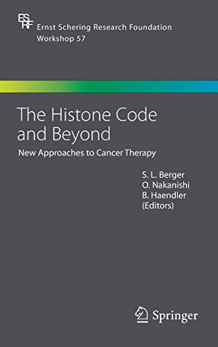 The Histone Code and Beyond: New Approaches to Cancer Therapy (Ernst Schering Foundation Symposium Proceedings (57), Band 57)