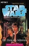Star Wars. Die Hand von Thrawn 02/2. Der Zorn des Admirals. - Timothy Zahn