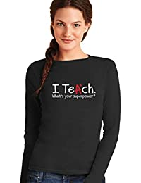 Camiseta de Manga Larga para Mujer - I Teach Whats Your Superpower? - Regalo para
