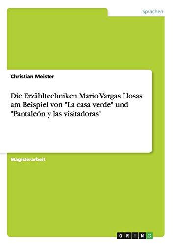 """Die Erzähltechniken Mario Vargas Llosas am Beispiel von """"La casa verde"""" und """"Pantaleón y las visitadoras"""""""