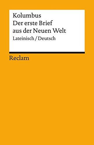 Der erste Brief aus der Neuen Welt: Mit dem spanischen Text des Erstdrucks im Anhang. Lateinisch/Deutsch (Reclams Universal-Bibliothek)