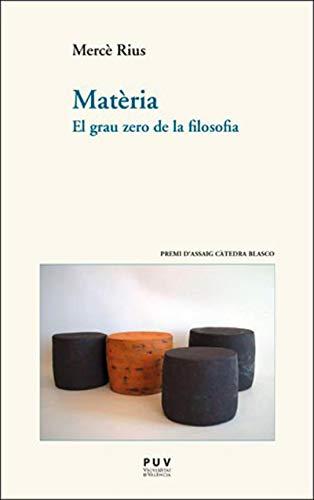 Matèria: El grau zero de la filosofia (Catalan Edition) por Mercè Rius
