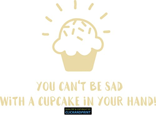 CLICKANDPRINT Aufkleber » You can not be sad with a cupcake in your hand, 60x40,9cm, Glasdekor Frosted Glass gold • Dekoaufkleber / Autoaufkleber / Sticker / Decal / Vinyl