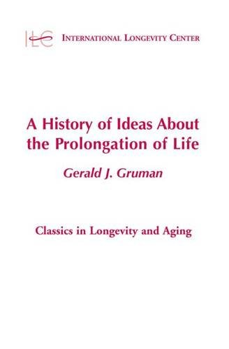 A History of Ideas about the Prolongation of Life (Classics in Longevity & Aging)
