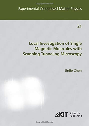 Local Investigation of Single Magnetic Molecules with Scanning Tunneling Microscopy (Experimental Condensed Matter Physics)