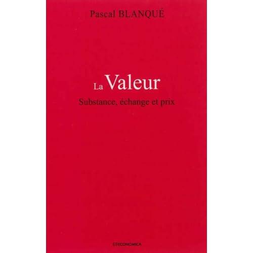 Valeur (La) - Substance, Echange et Prix