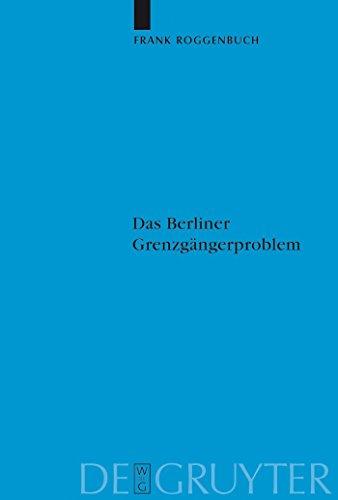 Das Berliner Grenzgängerproblem: Verflechtung und Systemkonkurrenz vor dem Mauerbau (Veröffentlichungen der Historischen Kommission zu Berlin 107)