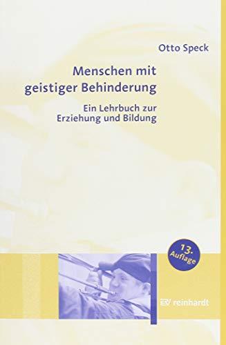 Menschen mit geistiger Behinderung: Ein Lehrbuch zur Erziehung und Bildung