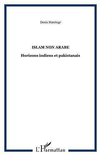 Un islam non arabe : Horizons indiens et pakistanais