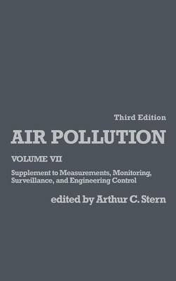 [(Air Pollution : Supplement to Measurements, Monitoring, Surveillance, and Engineering Control)] [Edited by Arthur C. Stern] published on (September, 1986)