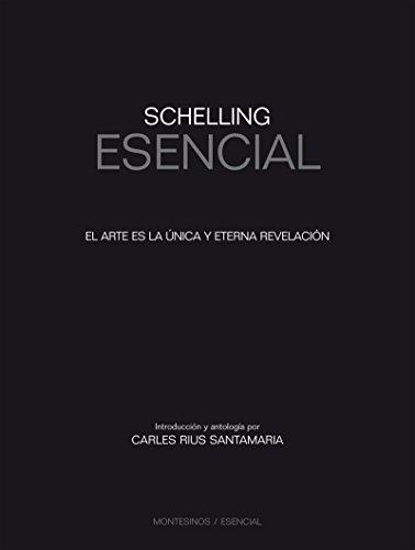 Schelling Esencial. El arte es la única y eterna revelación eBook ... 2ae81f0e84763