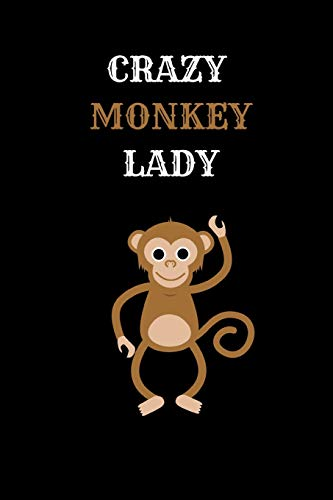 Crazy Monkey Lady: Cute Funny Notebook for Monkey Lovers A5 (6 x 9 in) to write in with 120 pages White Paper Journal / Planner / Notepad / Diary / Doodling Pad - Boy Crazy Girls T-shirt