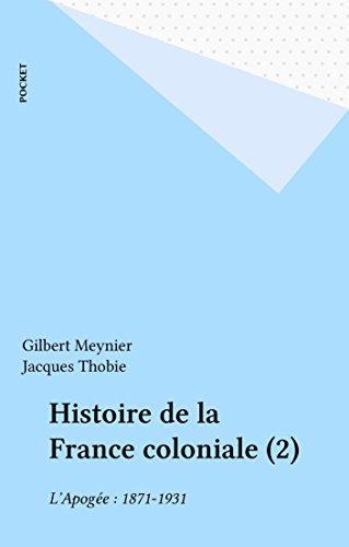 histoire-de-la-france-coloniale-2-l-39-apoge-1871-1931