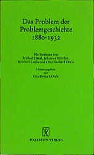 Das Problem der Problemgeschichte 1880-1932 (Göttinger Gespräche zur Geschichtswissenschaft)