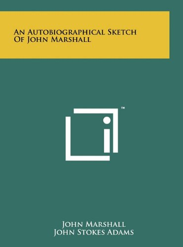 An Autobiographical Sketch of John Marshall