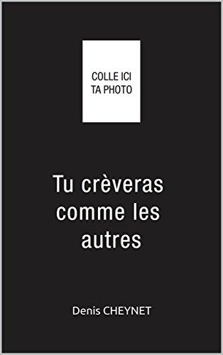 Tu crèveras comme les autres (French Edition)
