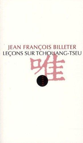 Leçons sur Tchouang-Tseu par Jean-François Billeter