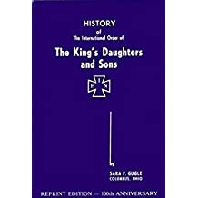 History of the International Order of the King's Daughters and Sons,: Year 1886 to 1930