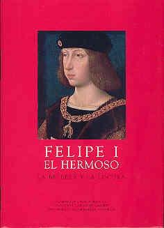 Felipe I el Hermoso: La belleza y la locura (Los Austrias) por Miguel Angel Zalama