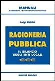 Scarica Libro Ragioneria pubblica Il bilancio degli enti locali (PDF,EPUB,MOBI) Online Italiano Gratis