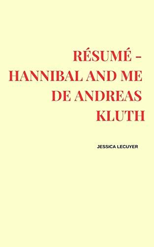 Résumé - Hannibal and me de Andreas Kluth par Jessica Lecuyer