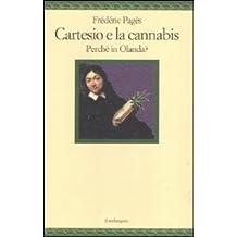 Cartesio e la cannabis. Perché in Olanda?