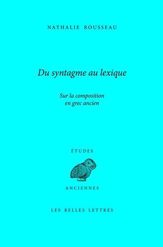 Du syntagme au lexique: Sur la composition en grec ancien