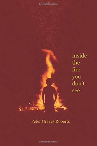 inside the fire you don't see por Peter Graves Roberts