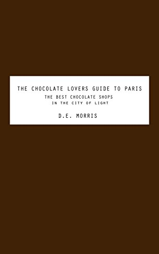 The Chocolate Lovers Guide to Paris: The best chocolate shops in the city of light (English Edition) - To Guide Food Lovers Paris