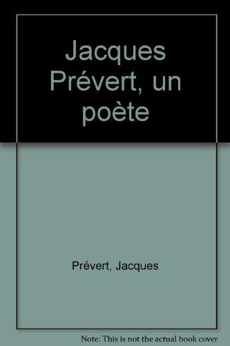 Jacques Prévert, un poète par Jacques Prévert
