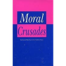 Moral Crusades: Family and Morality in the Thatcher Years