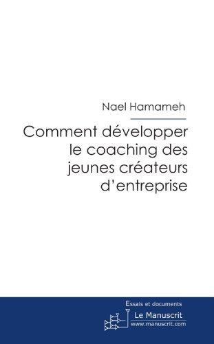 Comment développer le coaching des jeunes créateurs d'entreprise par Nael Hamameh