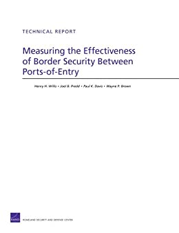 Measuring The Effectiveness Of Border Security Between PortsofEntry Technical Report RAND
