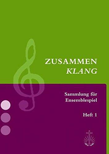 Zusammenklang, Heft 1: Sammlung für Ensemblespiel (Zusammenklang / Sammlungen für das Ensemblespiel)