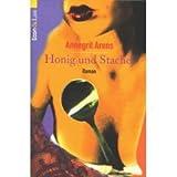 Honig und Stachel - Annegrit Arens