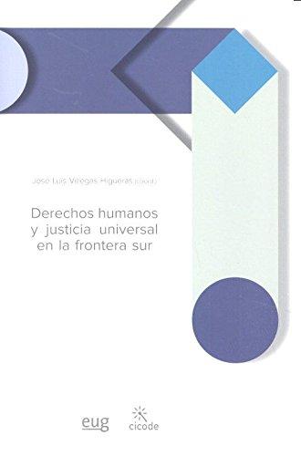 DERECHOS HUMANOS Y JUSTICIA UNIVERSAL EN LA FRONTERA SUR (PERIFERIAS)