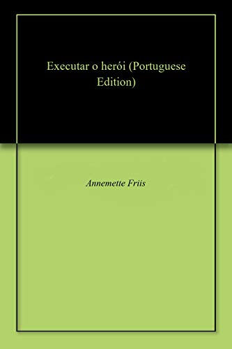 Executar o herói (Portuguese Edition) por Annemette  Friis
