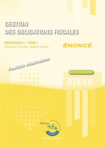 Gestion des obligations fiscales - Tome 1 - Enoncé: Processus 3 du BTS CG. Cas pratiques