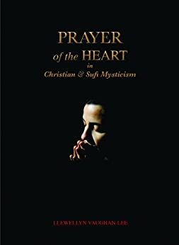 Prayer of the Heart in Christian and Sufi Mysticism par [Vaughan-Lee, Llewellyn]