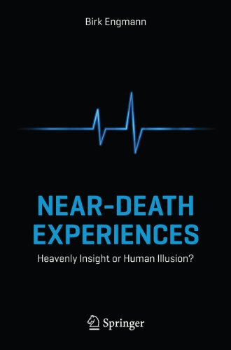 Near-Death Experiences: Heavenly Insight or Human Illusion? (English Edition)
