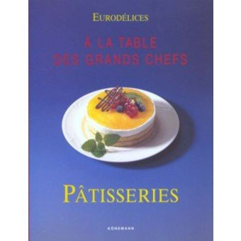 Eurodélice : Patisseries par Collectif