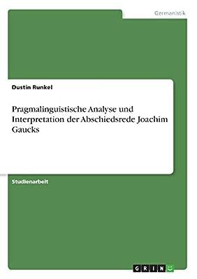 Pragmalinguistische Analyse und Interpretation der Abschiedsrede Joachim Gaucks
