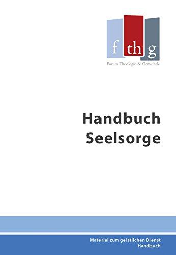 """Handbuch Seelsorge: Zusammengestellt vom """"Arbeitskreis Seelsorge"""" im BFP unter der Leitung von Dietmar Schwabe"""