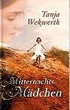 Mitternachts-Mädchen - Tanja Wekwerth