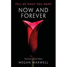 Now and Forever (Tell Me What You Want Book 2)