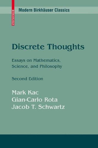 Discrete Thoughts, Second Edition: Essays on Mathematics, Science and Philosophy (Modern Birkhäuser Classics)