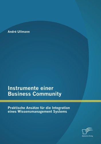 Instrumente einer Business Community: Praktische Ansätze für die Integration eines Wissensmanagement Systems