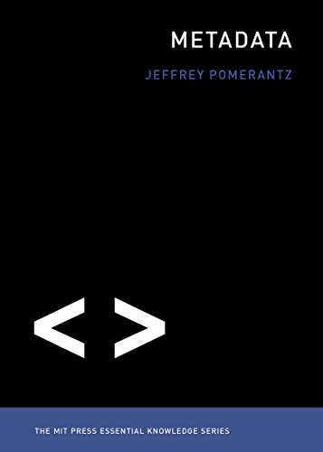 Metadata (The MIT Press Essential Knowledge series) (English Edition) por Jeffrey Pomerantz